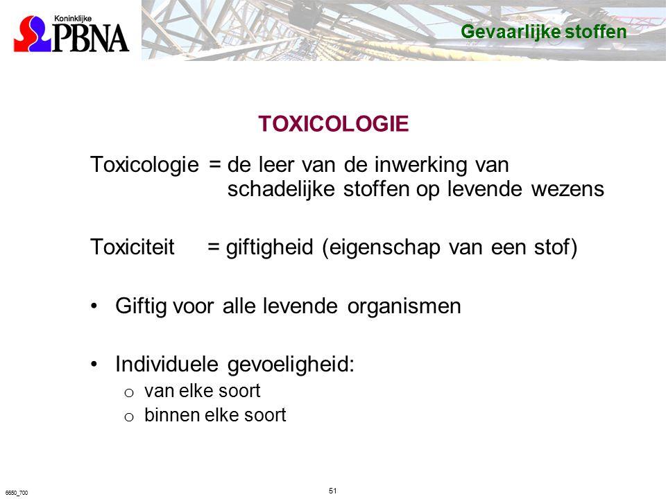 TOXICOLOGIE Toxicologie = de leer van de inwerking van schadelijke stoffen op levende wezens Toxiciteit = giftigheid (eigenschap van een stof) Giftig voor alle levende organismen Individuele gevoeligheid: o van elke soort o binnen elke soort 51 6650_700 Gevaarlijke stoffen