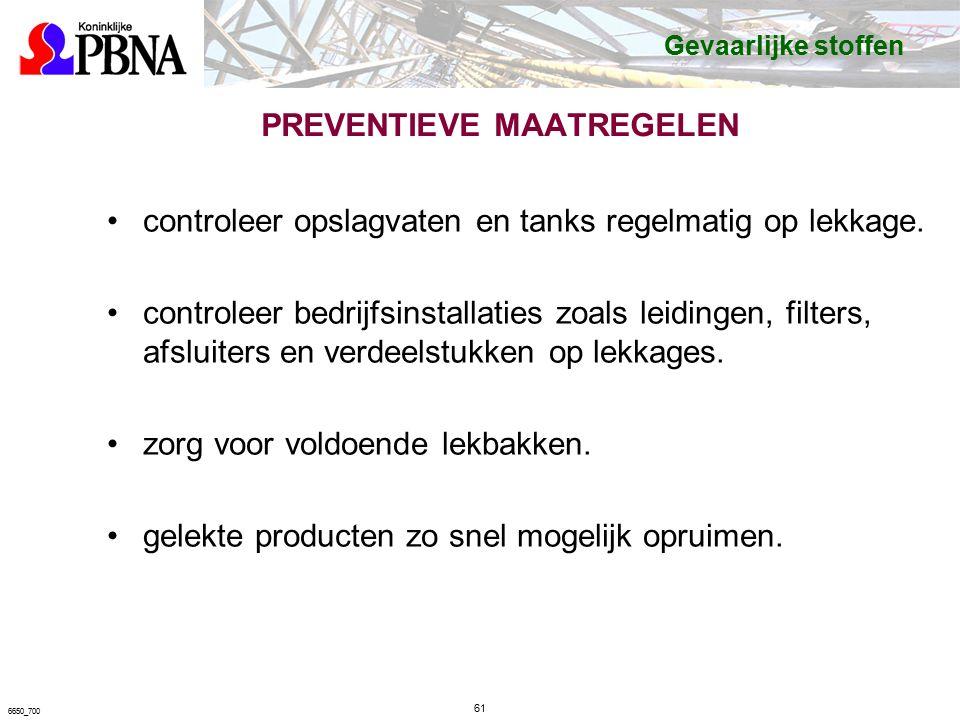 PREVENTIEVE MAATREGELEN controleer opslagvaten en tanks regelmatig op lekkage.