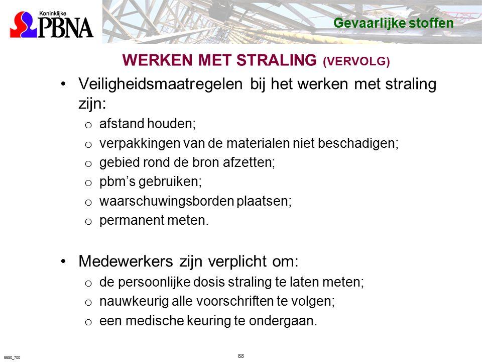WERKEN MET STRALING (VERVOLG) Veiligheidsmaatregelen bij het werken met straling zijn: o afstand houden; o verpakkingen van de materialen niet beschadigen; o gebied rond de bron afzetten; o pbm's gebruiken; o waarschuwingsborden plaatsen; o permanent meten.