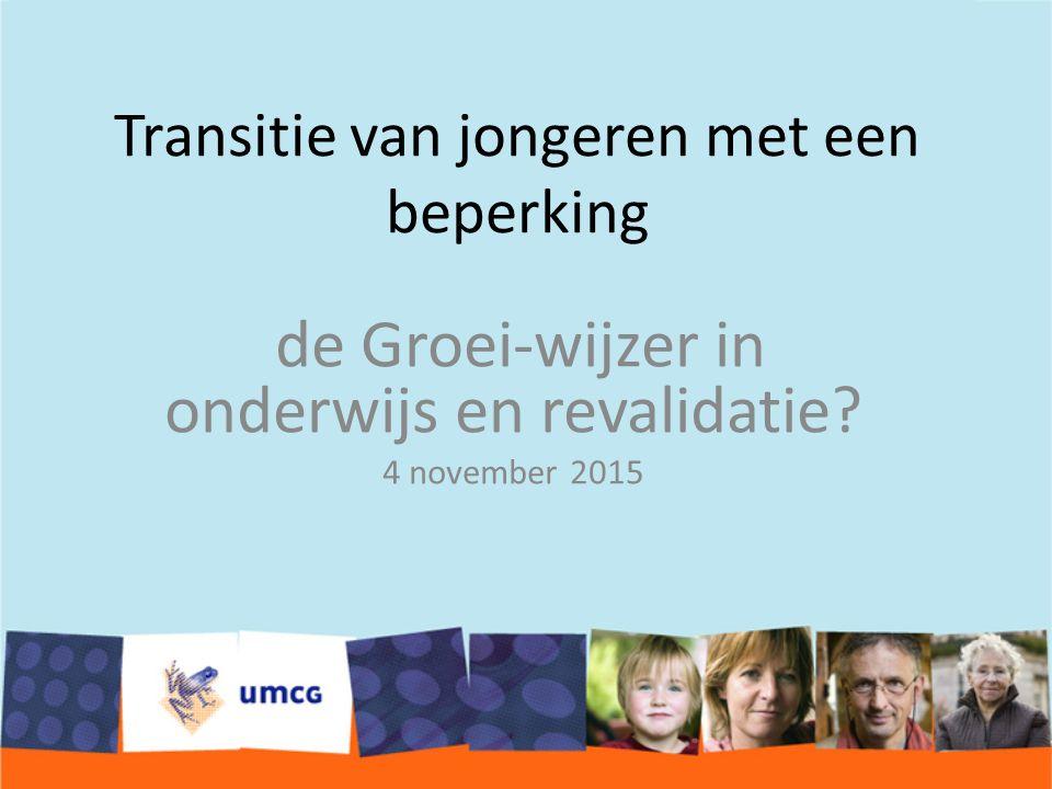 Transitie van jongeren met een beperking de Groei-wijzer in onderwijs en revalidatie.