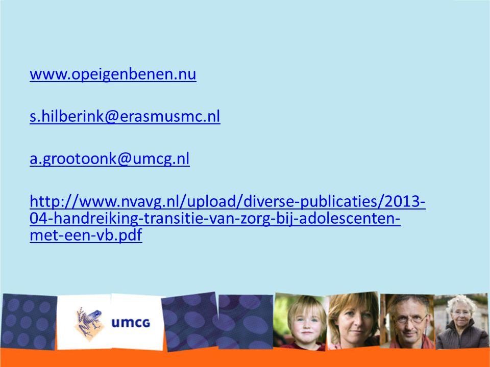 www.opeigenbenen.nu s.hilberink@erasmusmc.nl a.grootoonk@umcg.nl http://www.nvavg.nl/upload/diverse-publicaties/2013- 04-handreiking-transitie-van-zorg-bij-adolescenten- met-een-vb.pdf