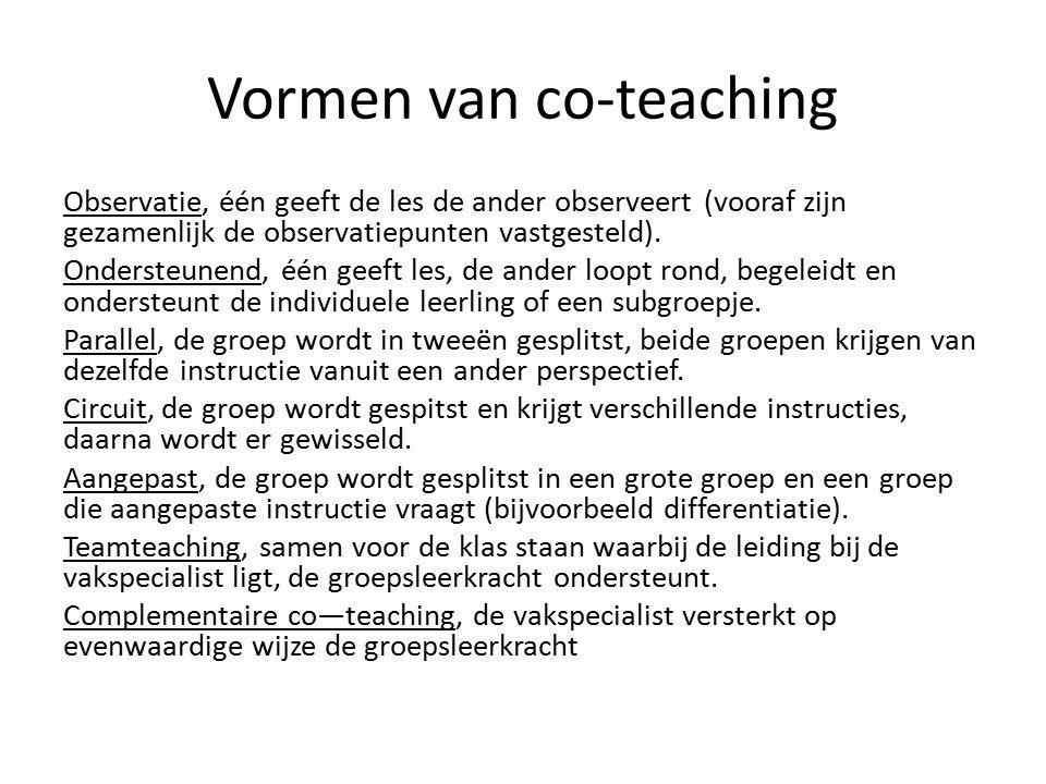 Vormen van co-teaching Observatie, één geeft de les de ander observeert (vooraf zijn gezamenlijk de observatiepunten vastgesteld).