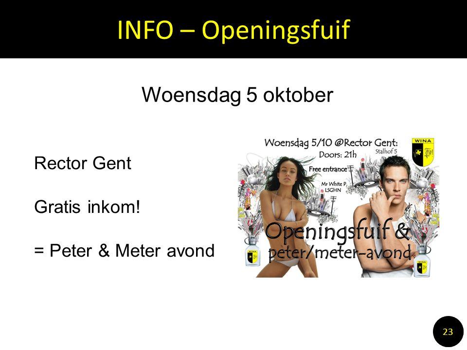 INFO – Openingsfuif 1010 23 Woensdag 5 oktober Rector Gent Gratis inkom! = Peter & Meter avond
