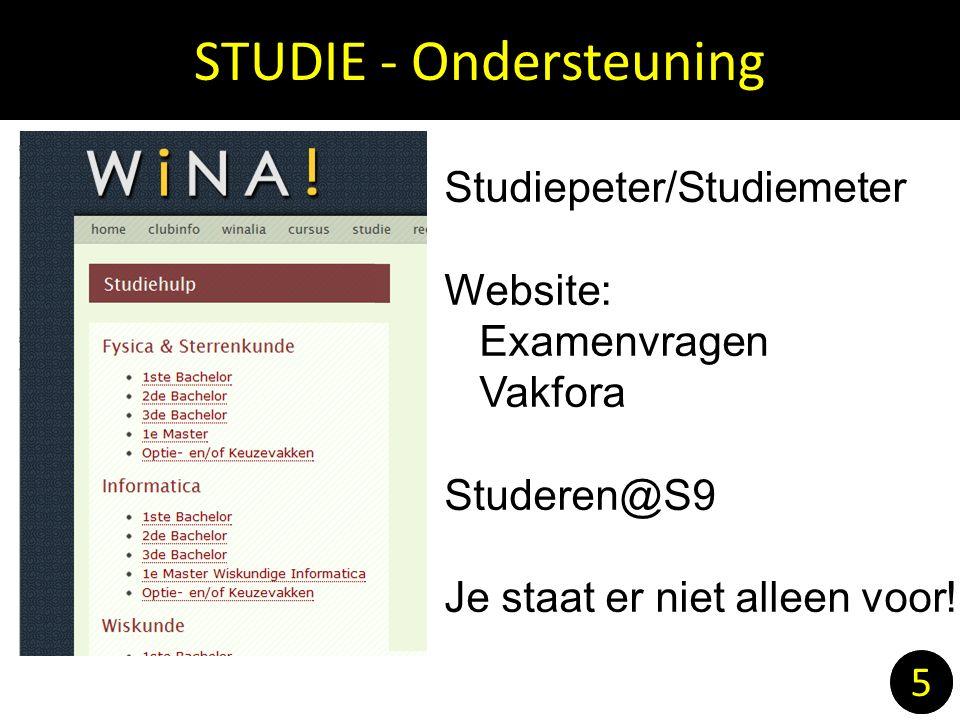 STUDIE - Ondersteuning 5 Studiepeter/Studiemeter Website: Examenvragen Vakfora Studeren@S9 Je staat er niet alleen voor.