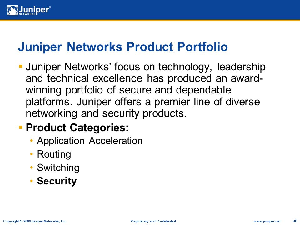 Copyright © 2009Juniper Networks, Inc.