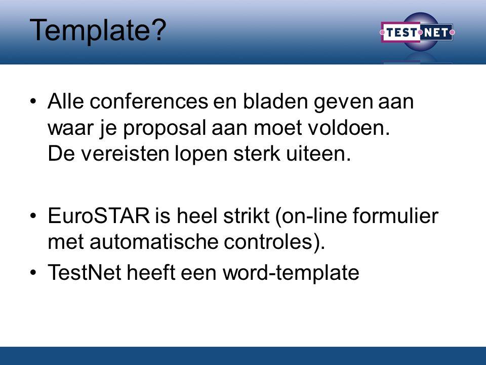 Template. Alle conferences en bladen geven aan waar je proposal aan moet voldoen.