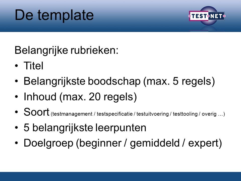De template Belangrijke rubrieken: Titel Belangrijkste boodschap (max.