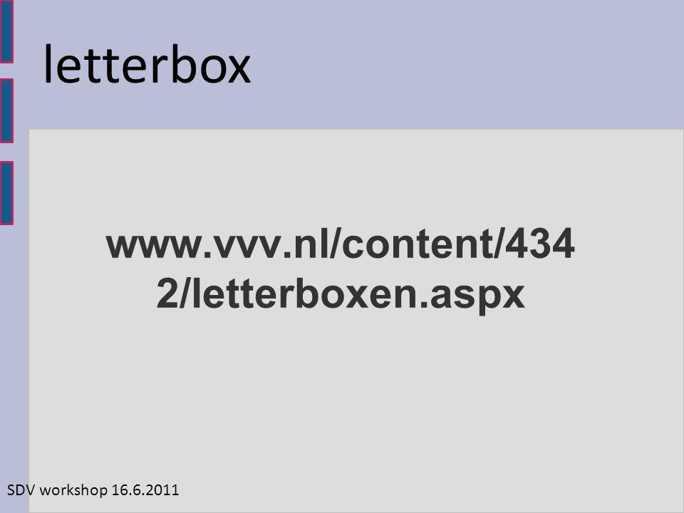www.vvv.nl/content/434 2/letterboxen.aspx SDV workshop 16.6.2011 letterbox