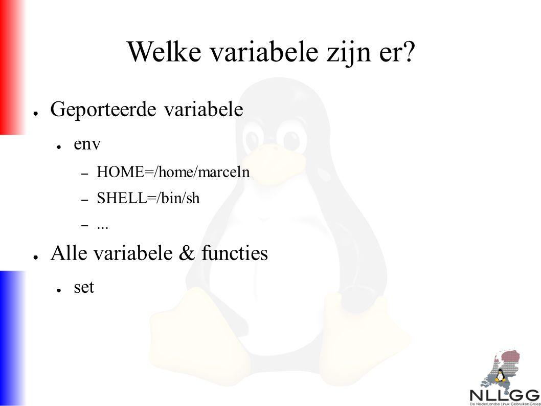 Welke variabele zijn er. ● Geporteerde variabele ● env – HOME=/home/marceln – SHELL=/bin/sh –...