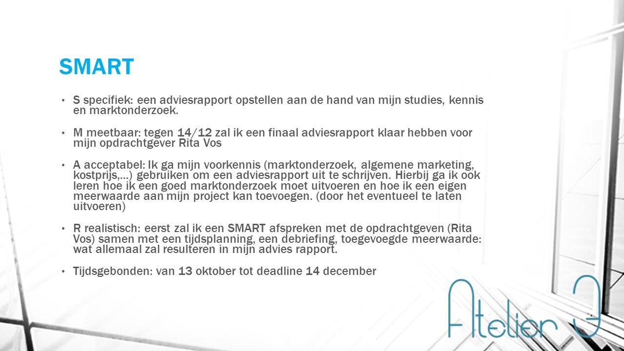 SMART S specifiek: een adviesrapport opstellen aan de hand van mijn studies, kennis en marktonderzoek.