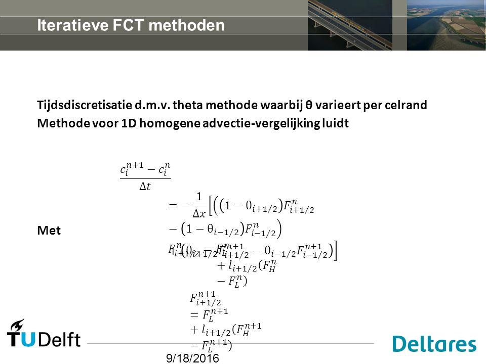 9/18/2016 Iteratieve FCT methoden Tijdsdiscretisatie d.m.v.