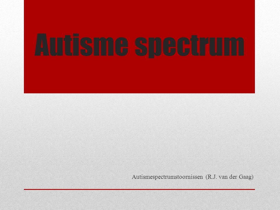 Autisme spectrum stoornis = PDD-NOS  Je kan niet gewoon autisme spectrum stoornis hebben.
