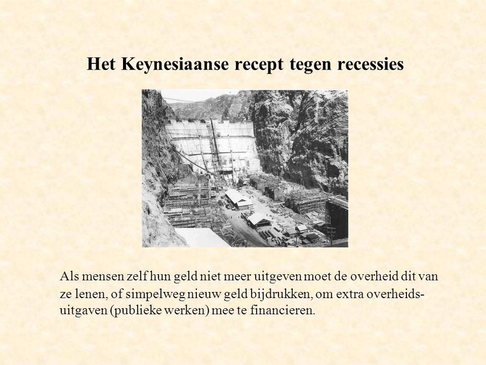 Het Keynesiaanse recept tegen recessies Als mensen zelf hun geld niet meer uitgeven moet de overheid dit van ze lenen, of simpelweg nieuw geld bijdrukken, om extra overheids- uitgaven (publieke werken) mee te financieren.