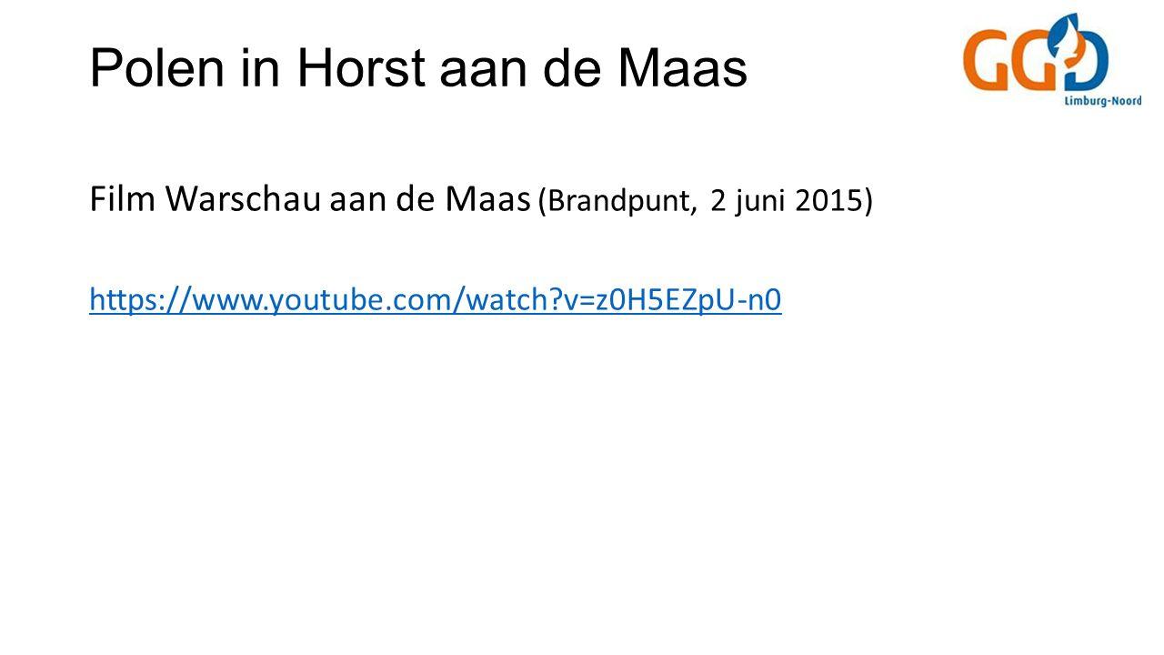 Polen in Horst aan de Maas Film Warschau aan de Maas (Brandpunt, 2 juni 2015) https://www.youtube.com/watch?v=z0H5EZpU-n0