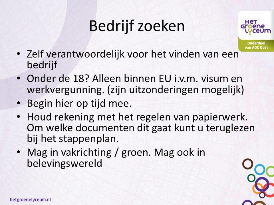 Bedrijf zoeken Zelf verantwoordelijk voor het vinden van een bedrijf Onder de 18? Alleen binnen EU i.v.m. visum en werkvergunning. (zijn uitzonderinge