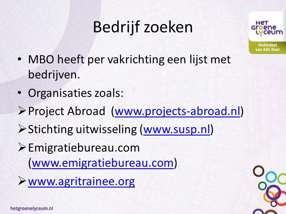 Bedrijf zoeken MBO heeft per vakrichting een lijst met bedrijven. Organisaties zoals:  Project Abroad (www.projects-abroad.nl)www.projects-abroad.nl
