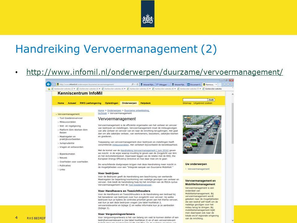 Rijkswaterstaat 4Vervoermanagement en de EED RWS BEDRIJFSINFORMATIE Handreiking Vervoermanagement (2) http://www.infomil.nl/onderwerpen/duurzame/vervoermanagement/