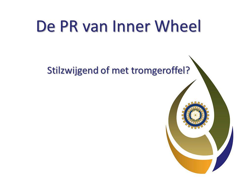 De PR van Inner Wheel Stilzwijgend of met tromgeroffel?