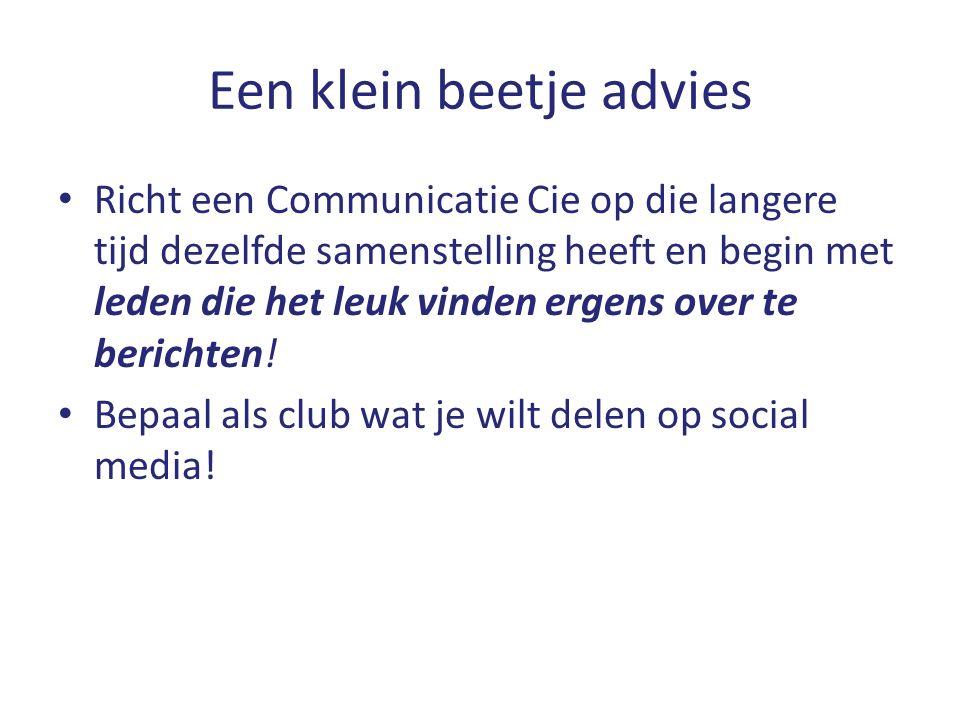 Een klein beetje advies Richt een Communicatie Cie op die langere tijd dezelfde samenstelling heeft en begin met leden die het leuk vinden ergens over