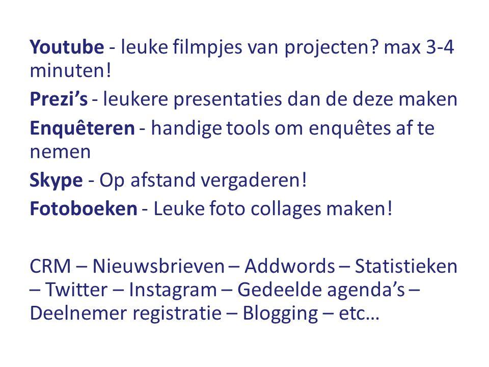 Youtube - leuke filmpjes van projecten? max 3-4 minuten! Prezi's - leukere presentaties dan de deze maken Enquêteren - handige tools om enquêtes af te