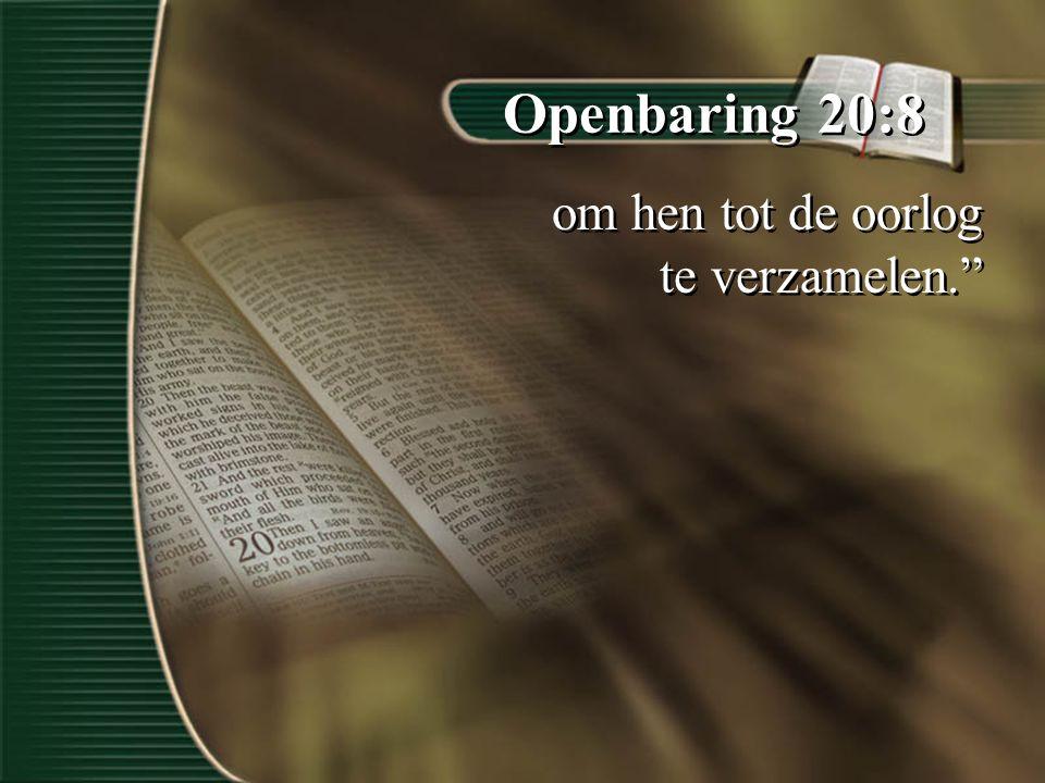"""Openbaring 20:8 om hen tot de oorlog te verzamelen."""""""