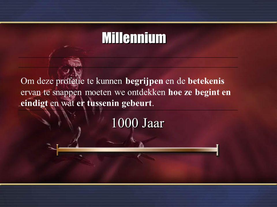 Millennium 1000 Jaar Om deze profetie te kunnen begrijpen en de betekenis ervan te snappen moeten we ontdekken hoe ze begint en eindigt en wat er tuss