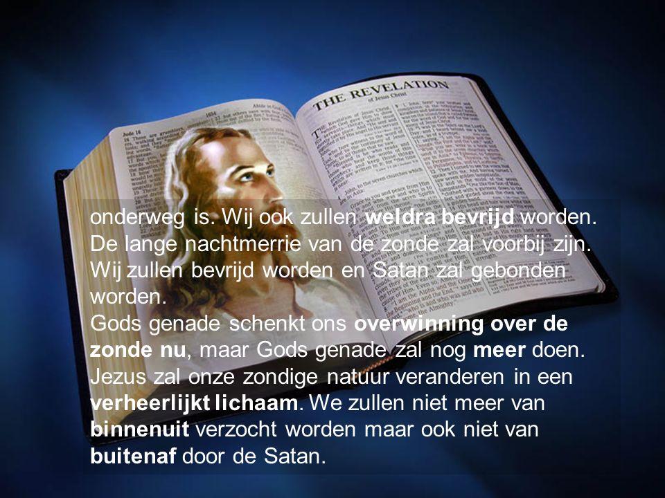 Wij zullen vrij zijn en de Satan zal gevangen zitten.
