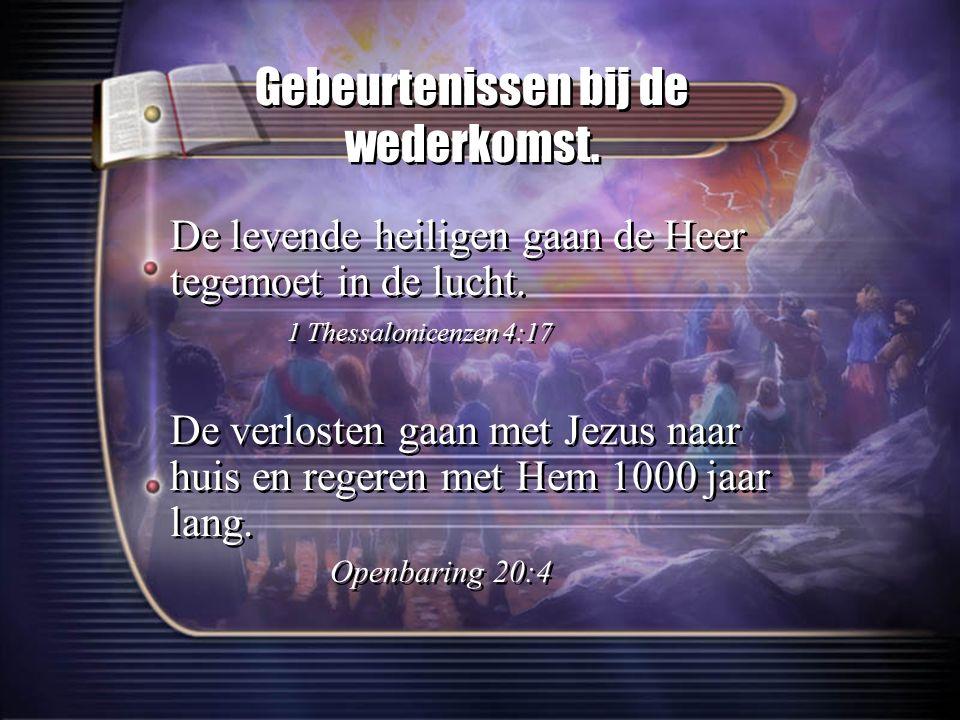 Gebeurtenissen bij de wederkomst. De levende heiligen gaan de Heer tegemoet in de lucht. 1 Thessalonicenzen 4:17 De verlosten gaan met Jezus naar huis