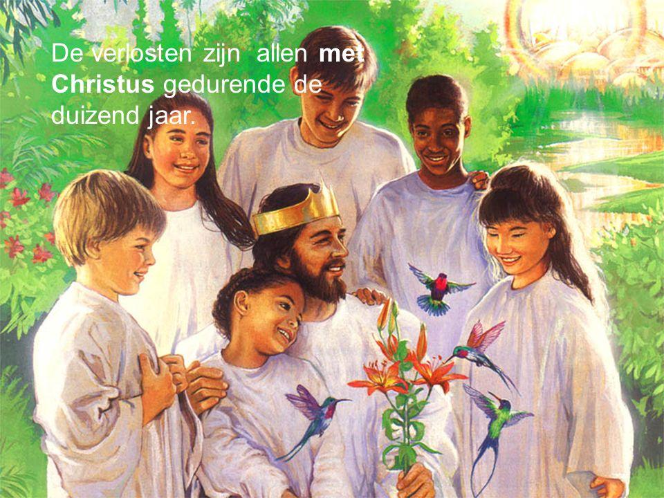 De verlosten zijn allen met Christus gedurende de duizend jaar.