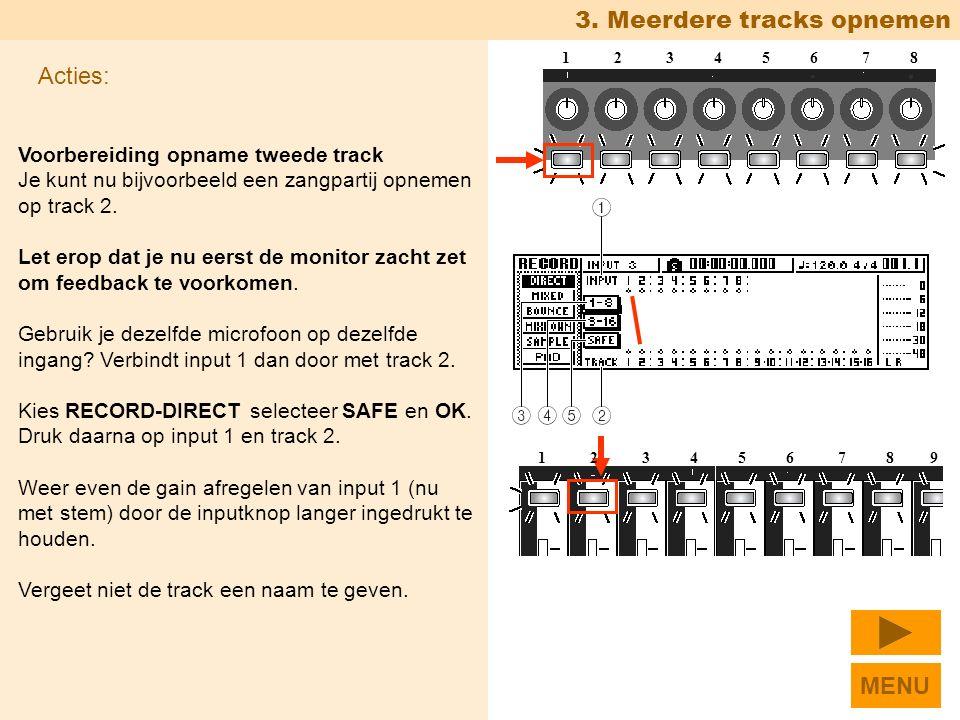 Voorbereiding opname tweede track Je kunt nu bijvoorbeeld een zangpartij opnemen op track 2.