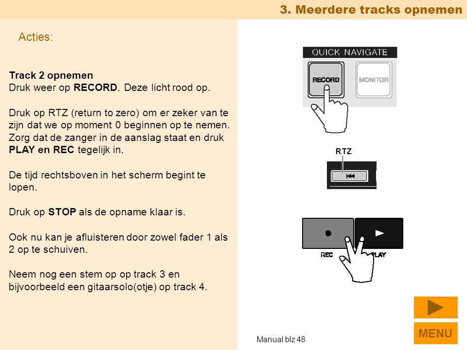 Manual blz 48 3. Meerdere tracks opnemen Track 2 opnemen Druk weer op RECORD.