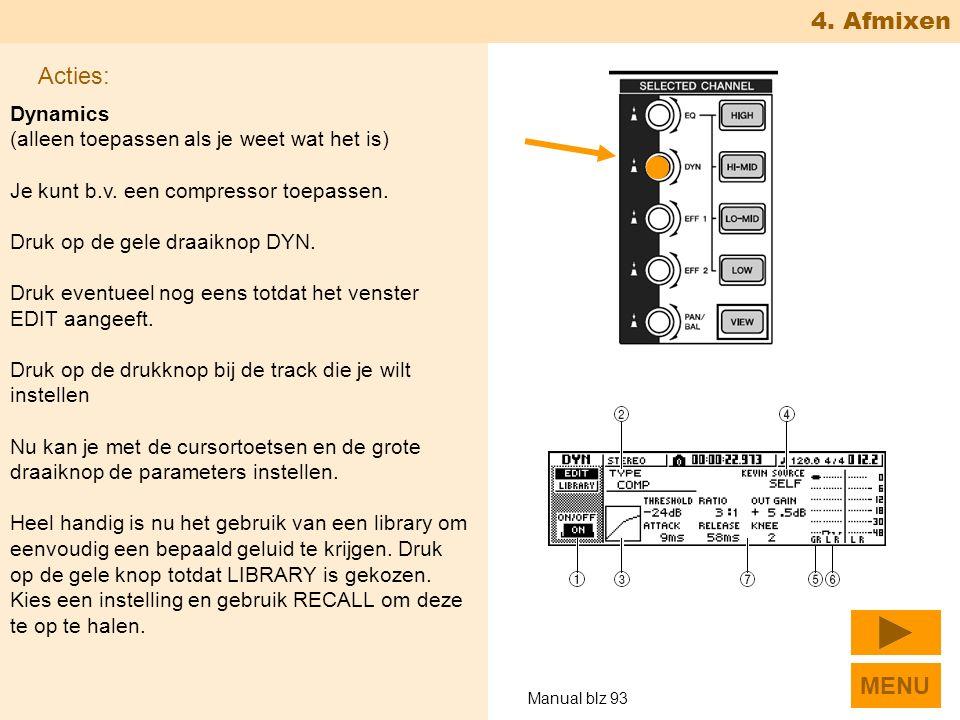 4. Afmixen Dynamics (alleen toepassen als je weet wat het is) Je kunt b.v.