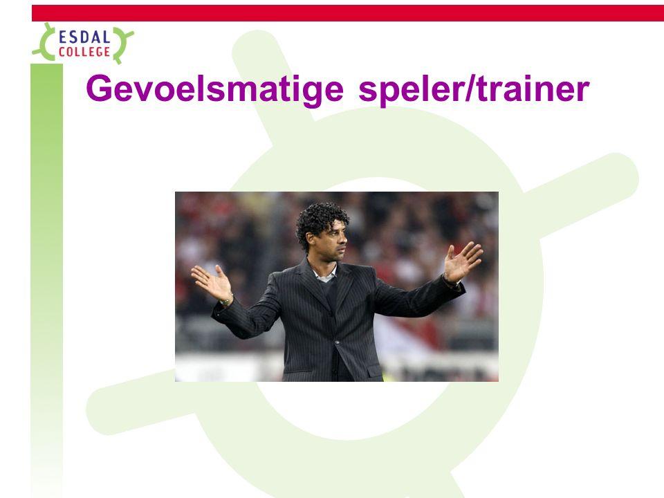 Gevoelsmatige speler/trainer