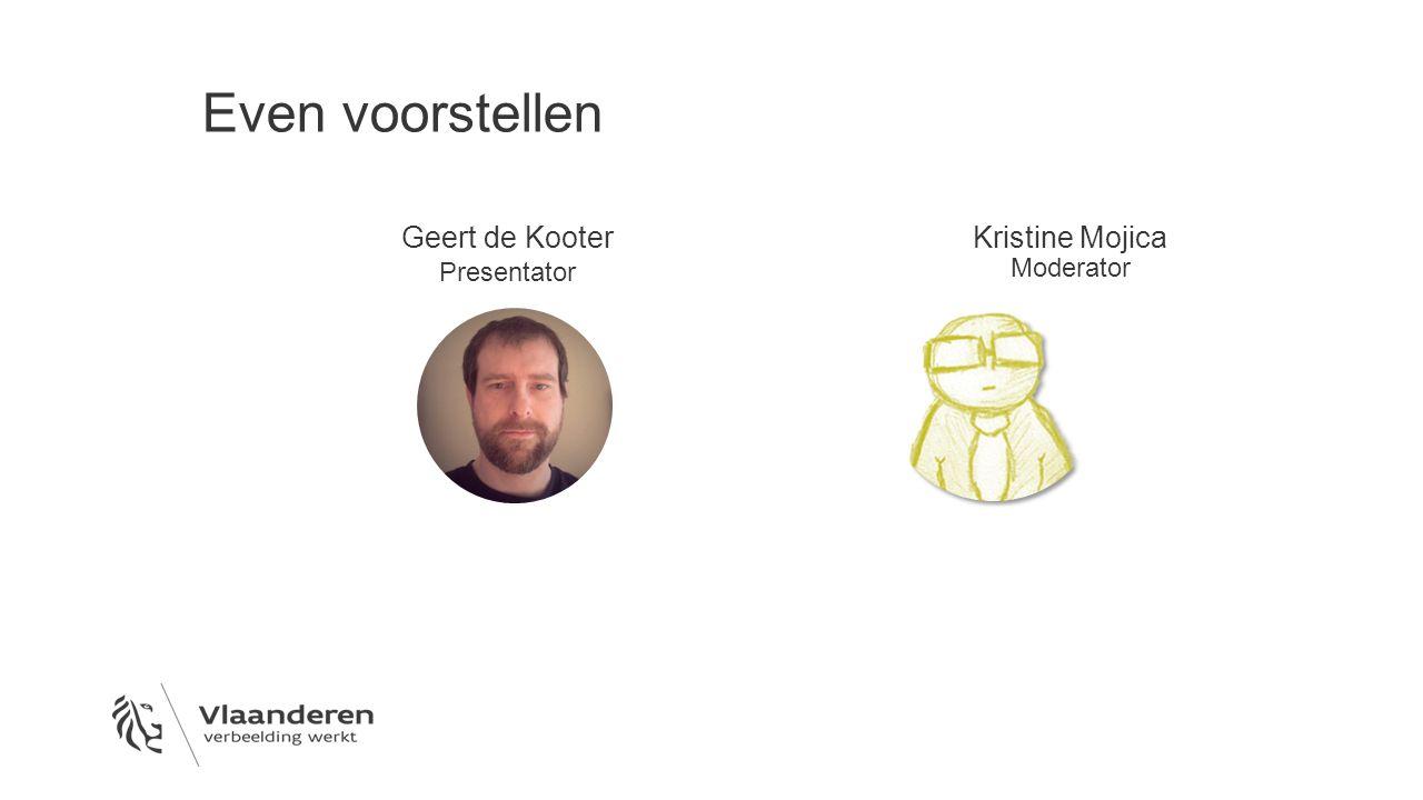 Even voorstellen Geert de Kooter Presentator Kristine Mojica Moderator