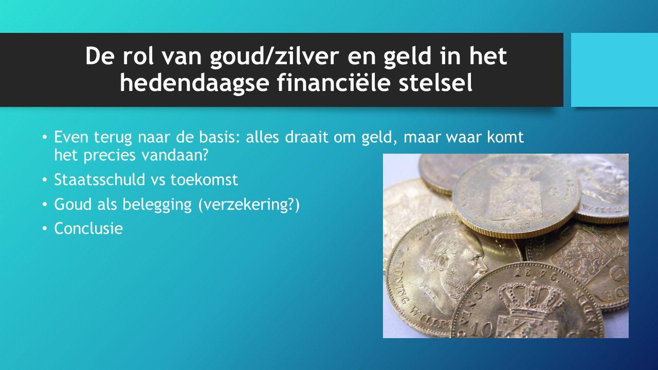 De rol van goud/zilver en geld in het hedendaagse financiële stelsel Even terug naar de basis: alles draait om geld, maar waar komt het precies vandaan.