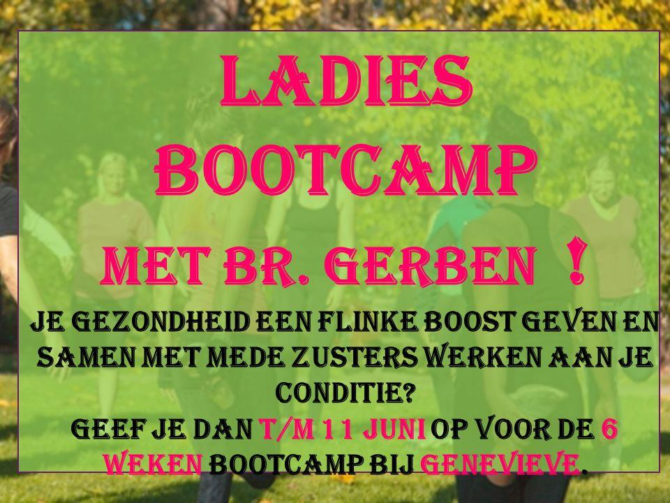 Ladies Bootcamp Met br. Gerben .