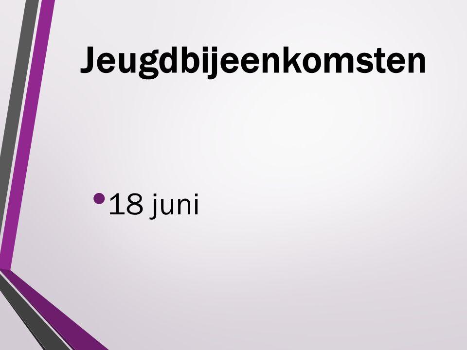 Jeugdbijeenkomsten 18 juni