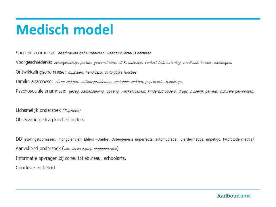 Medisch model Speciele anamnese: beschrijving gebeurtenissen waardoor letsel is ontstaan.