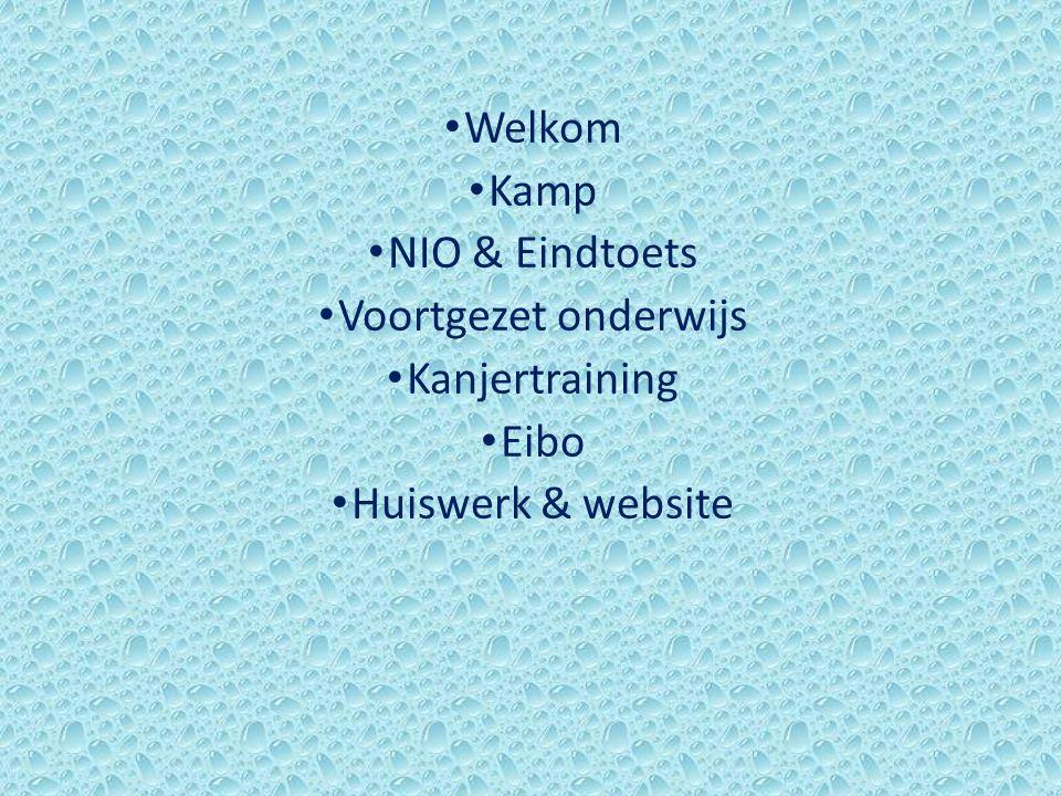 Welkom Kamp NIO & Eindtoets Voortgezet onderwijs Kanjertraining Eibo Huiswerk & website