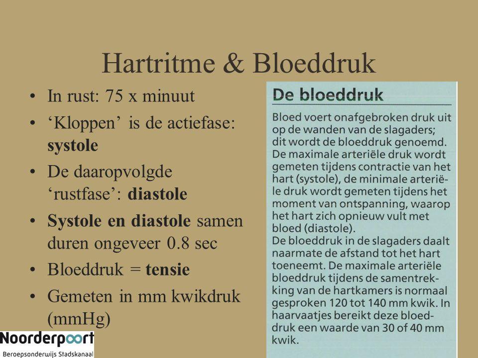Hartritme & Bloeddruk In rust: 75 x minuut 'Kloppen' is de actiefase: systole De daaropvolgde 'rustfase': diastole Systole en diastole samen duren ongeveer 0.8 sec Bloeddruk = tensie Gemeten in mm kwikdruk (mmHg)