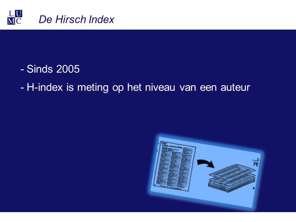 De Hirsch Index -Sinds 2005 -H-index is meting op het niveau van een auteur