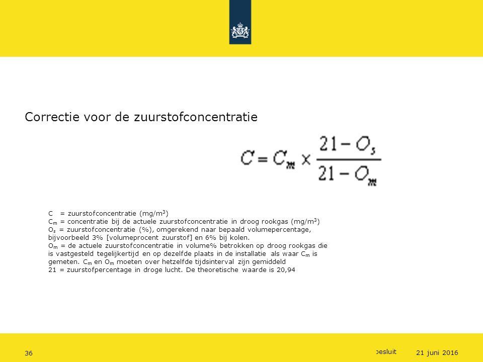 Rijkswaterstaat (InfoMil) 36Ozon en F-gassen regelgeving Rijkswaterstaat (InfoMil) Toezicht lucht in het Activiteitenbesluit Correctie voor de zuursto