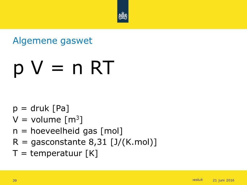 Rijkswaterstaat (InfoMil) 39Ozon en F-gassen regelgeving Rijkswaterstaat (InfoMil) Toezicht lucht in het Activiteitenbesluit Algemene gaswet p V = n R