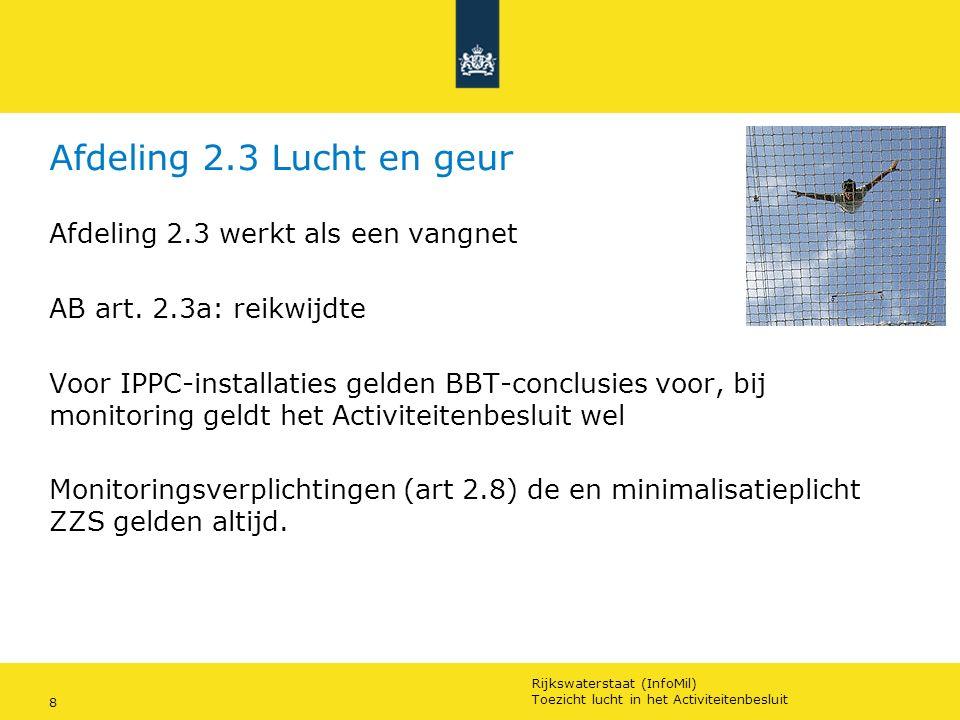 Rijkswaterstaat (InfoMil) 8Ozon en F-gassen regelgeving Rijkswaterstaat (InfoMil) Toezicht lucht in het Activiteitenbesluit Afdeling 2.3 Lucht en geur