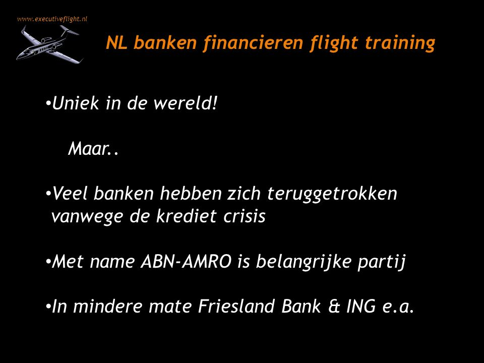 www.executiveflight.nl NL banken financieren flight training Uniek in de wereld.