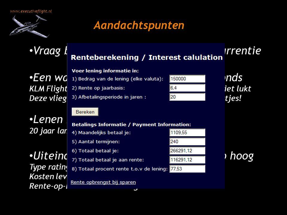 www.executiveflight.nl Aandachtspunten Vraag bij meerdere banken aan; concurrentie Een waarborgfonds is GEEN garantiefonds KLM Flight Academy betaald