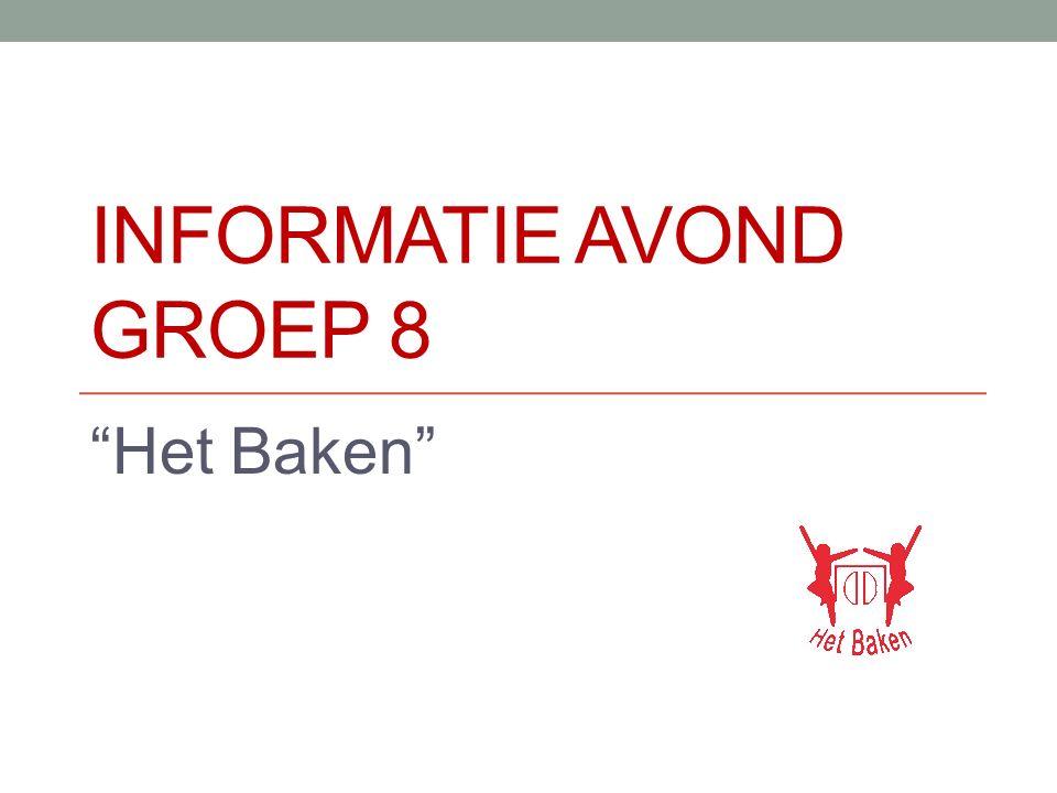 """INFORMATIE AVOND GROEP 8 """"Het Baken"""""""