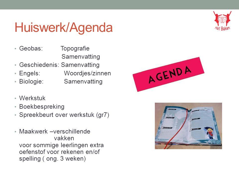 Huiswerk/Agenda Geobas: Topografie Samenvatting Geschiedenis: Samenvatting Engels: Woordjes/zinnen Biologie: Samenvatting Werkstuk Boekbespreking Spre