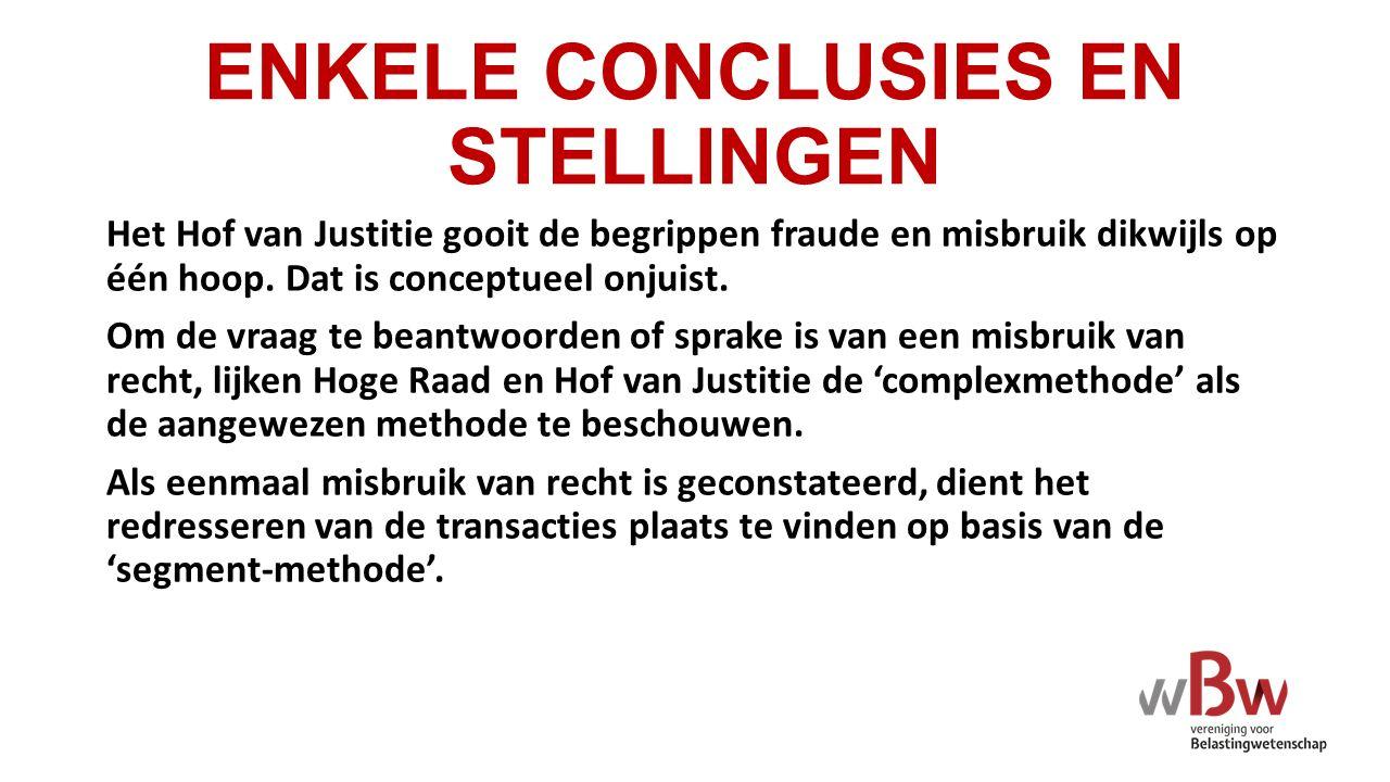 ENKELE CONCLUSIES EN STELLINGEN Het Hof van Justitie gooit de begrippen fraude en misbruik dikwijls op één hoop.