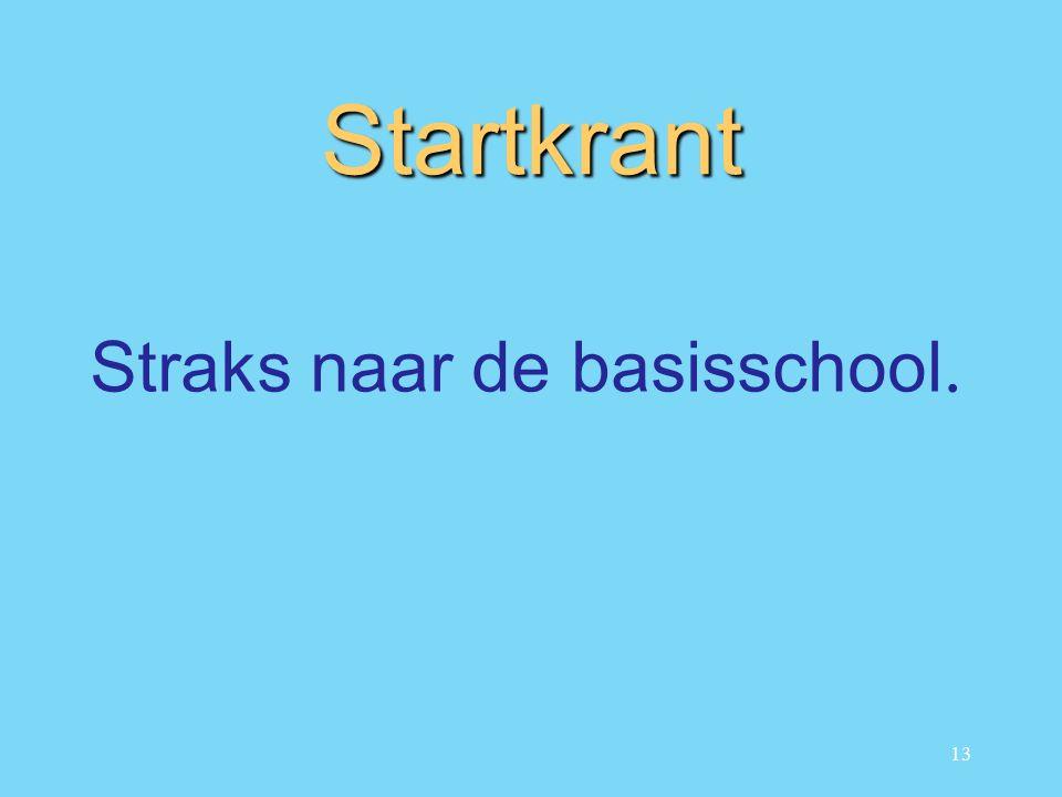 13 Startkrant Straks naar de basisschool.